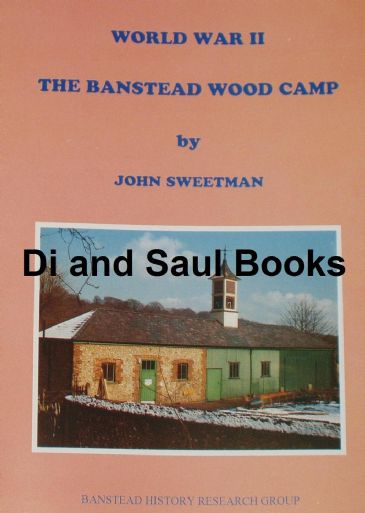 World War II - The Banstead Wood Camp, by John Sweetman